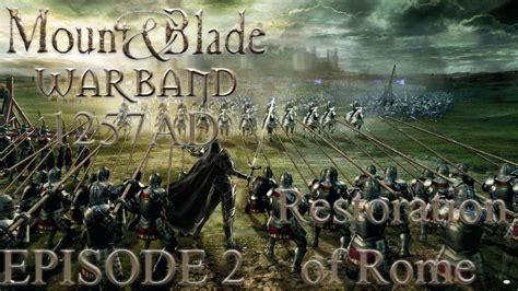 [Episode 2]M&b Warband 1257AD - Roman Counter Attack - YouTube