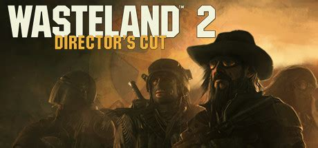 Save 50% on Wasteland 2: Director's Cut on Steam